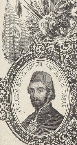 SULTAN ABDUL MEJID I Sultan ABdülmecid (11)   by OTTOMAN IMPERIAL ARCHIVES