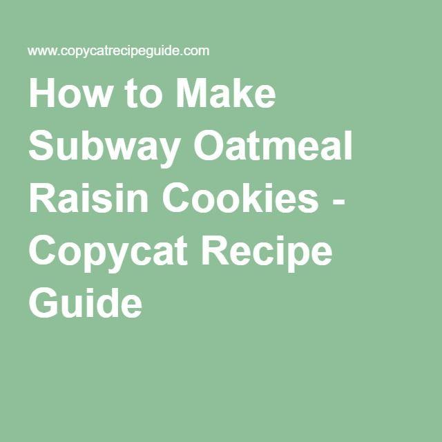 How to Make Subway Oatmeal Raisin Cookies - Copycat Recipe Guide