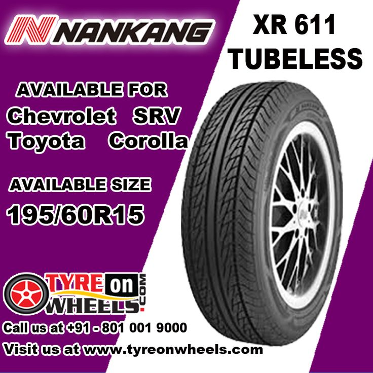 Buy Nankang Car Tyres Online of XR 611 Tubeless Tyres for Toyota Corolla Size 195/60R 15 also get fitted with Mobile Tyre Fitting Vans at your doorstep at Guaranteed Low Prices buy now at http://www.tyreonwheels.com/tyres/Nankang/XR-611/1196
