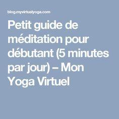 Petit guide de méditation pour débutant (5 minutes par jour) – Mon Yoga Virtuel