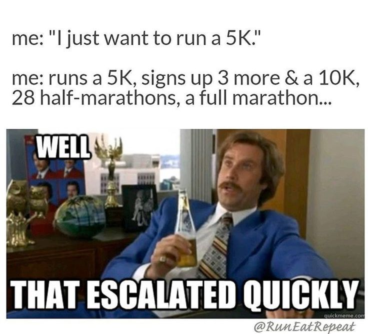 Sounds about right, minus the full marathon.