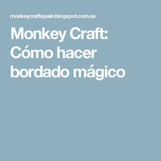 Monkey Craft: Cómo hacer bordado mágico