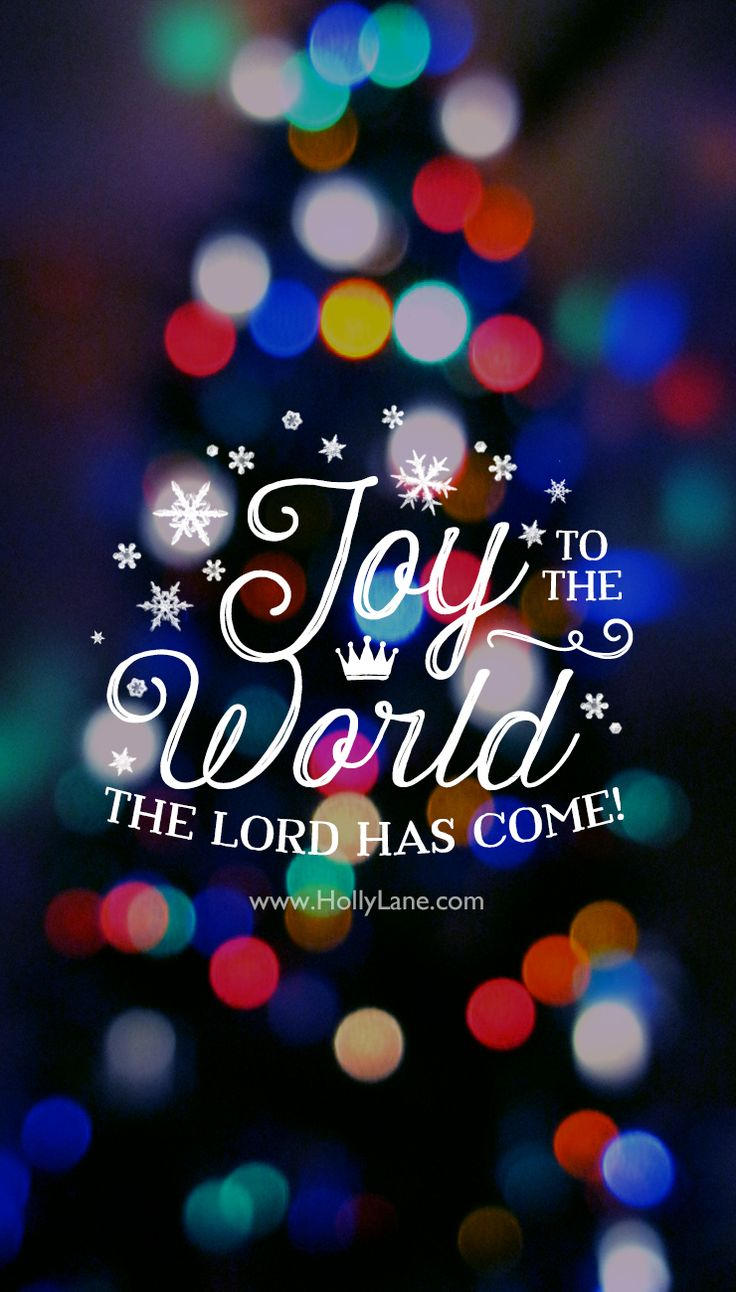 """Joy to the world, the Lord has come! Isaiah 7:14,""""Therefore the Lord himself will give you a sign: The virgin will conceive and give birth to a son, and will call him Immanuel."""" Free mobile wallpaper by Holly Lane."""