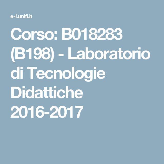Corso: B018283 (B198) - Laboratorio di Tecnologie Didattiche 2016-2017
