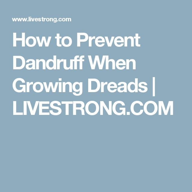 How to Prevent Dandruff When Growing Dreads   LIVESTRONG.COM