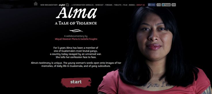 Alma is a powerful and incredibly honest confession of a woman who has been a part of a brutal gang in Guatemala for five years. As Alma tells her story, photographs  and short video clips to show her memories and Guatemala appear. http://alma.arte.tv/en/webdoc/