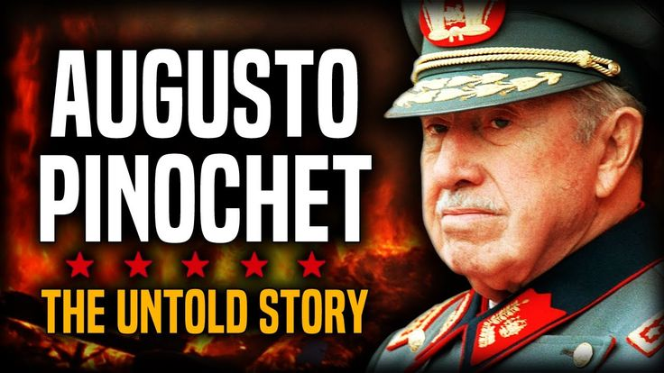 The Untold Story of Augusto Pinochet