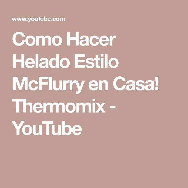 Como Hacer Helado Estilo McFlurry en Casa! Thermomix - YouTube