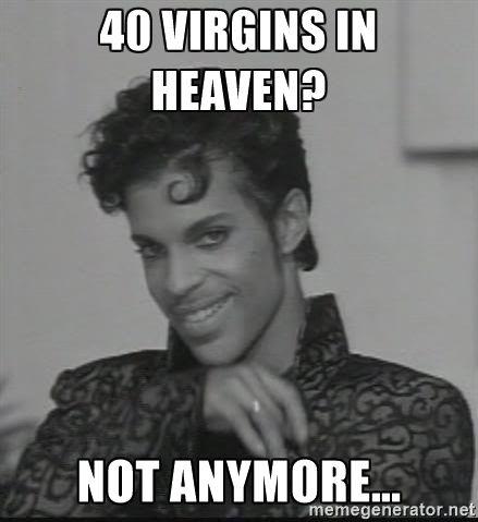 40 virgins in heaven? Not anymore... - Prince smile lol   Meme ...