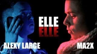 Alexy Large Ft Ma2x - Elle (Clip Officiel) - YouTube