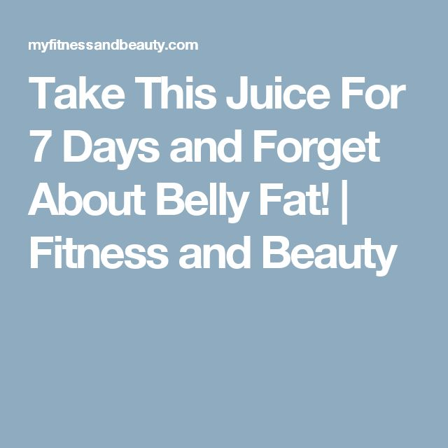 Take This Juice For 7 Days and Forget About Belly Fat!  |  Fitness and Beauty