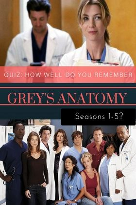 Let's See If You Can Get 100% now! TBT QUIZ Grey's Anatomy Season 1 to Season 5, with questions on the original interns and earlier episodes of Grey's! Greys Quiz, Izzie, Alex Karev, Meredith Grey, Derek Shepherd, Dr.Burke, Bailey, George O'Malley, Cristina Yang, Dr.Webber, Addison Shepherd, McDreamy, McSteamy,  Greys Interns, Grey's Quiz, Greys Trivia, Mark Sloan, Justin Chambers, Sandra Oh, Ellen Pompeo, Grey's Anatomy Season 1, Greys Season 2, Grey's Season 3, Seattle Grey's.