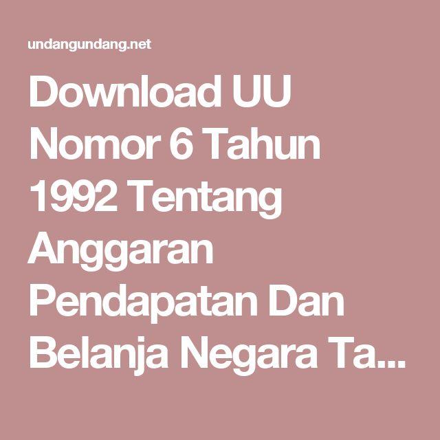 Download UU Nomor 6 Tahun 1992 Tentang Anggaran Pendapatan Dan Belanja Negara Tahun Anggaran 1992/1993 Terbaru dan Terlengkap - UndangUndang.Net