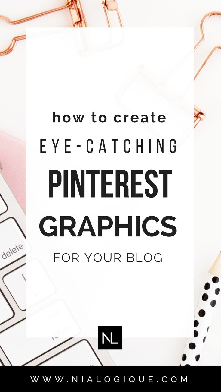 How To Create Eye-Catching Pinterest Graphics For Your Blog | Click through to learn how you can design your very own attention-grabbing Pinterest images. Perfect for gaining the attention of potential readers and driving traffic to your blog. | blogging tips