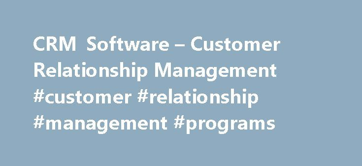 CRM Software – Customer Relationship Management #customer #relationship #management #programs http://idaho.remmont.com/crm-software-customer-relationship-management-customer-relationship-management-programs/  # Oracle CRM – CX Cloud Suite Rising Expectations Turn Customer Experience into a Competitive Advantage Your customers expect the same experience with your brand, regardless of where the interaction takes place—on social media, online, in-store, on your mobile app, on your website, or…