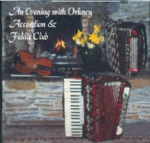 Orkney Accordion & Fiddle Club :: An Evening with....