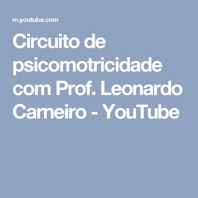 Circuito de psicomotricidade com Prof. Leonardo Carneiro - YouTube