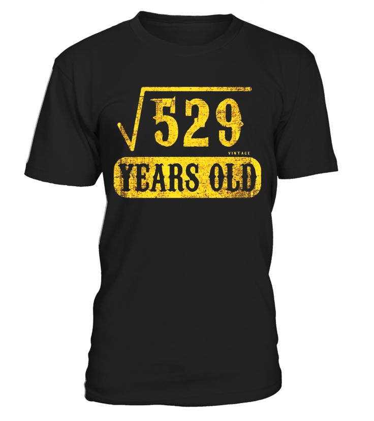 23 yrs years old 23rd birthday Square Root of 529 T Shirt  Funny Birthday T-shirt, Best Birthday T-shirt