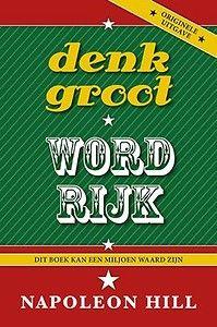 Denk groot & word rijk door Napoleon Hill (Boek) - Managementboek.nl