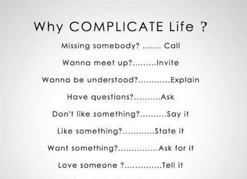 it's complicated.Thoughts, Why Complicated Life, Inspiration, Quotes, Simple, Wisdom, Truths, Living, True Stories