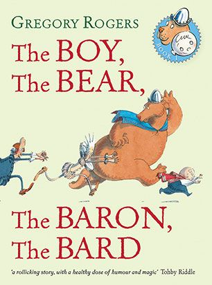 The Boy, The Bear, The Baron, The Bard | Gregory Rogers