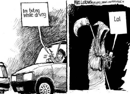 Important message, folks! Dont text and drive, Death