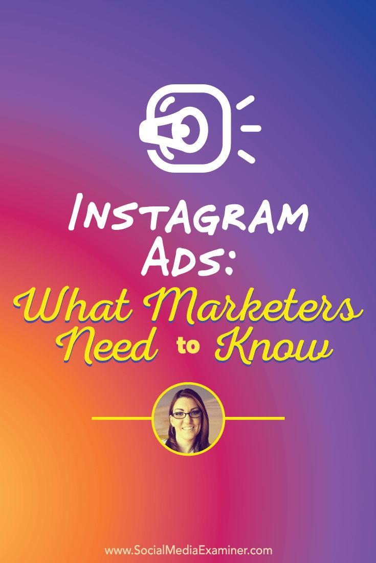 Instagram Ads What Marketers Need to Know