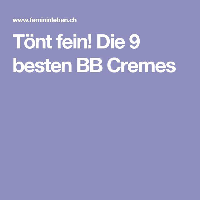 Tönt fein! Die 9 besten BB Cremes