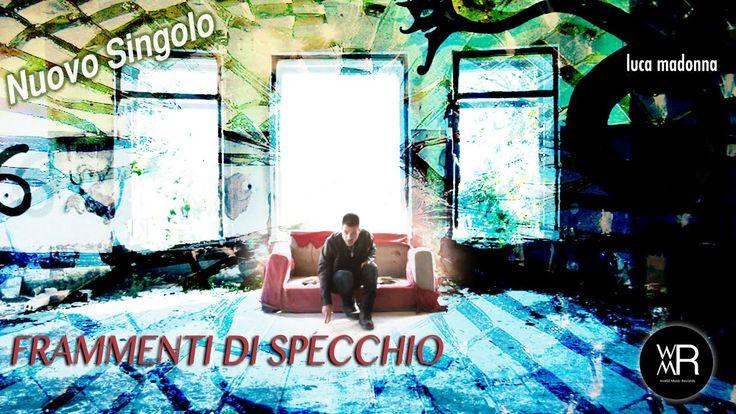 Luca Madonna - Frammenti Di Specchio (Official Video)