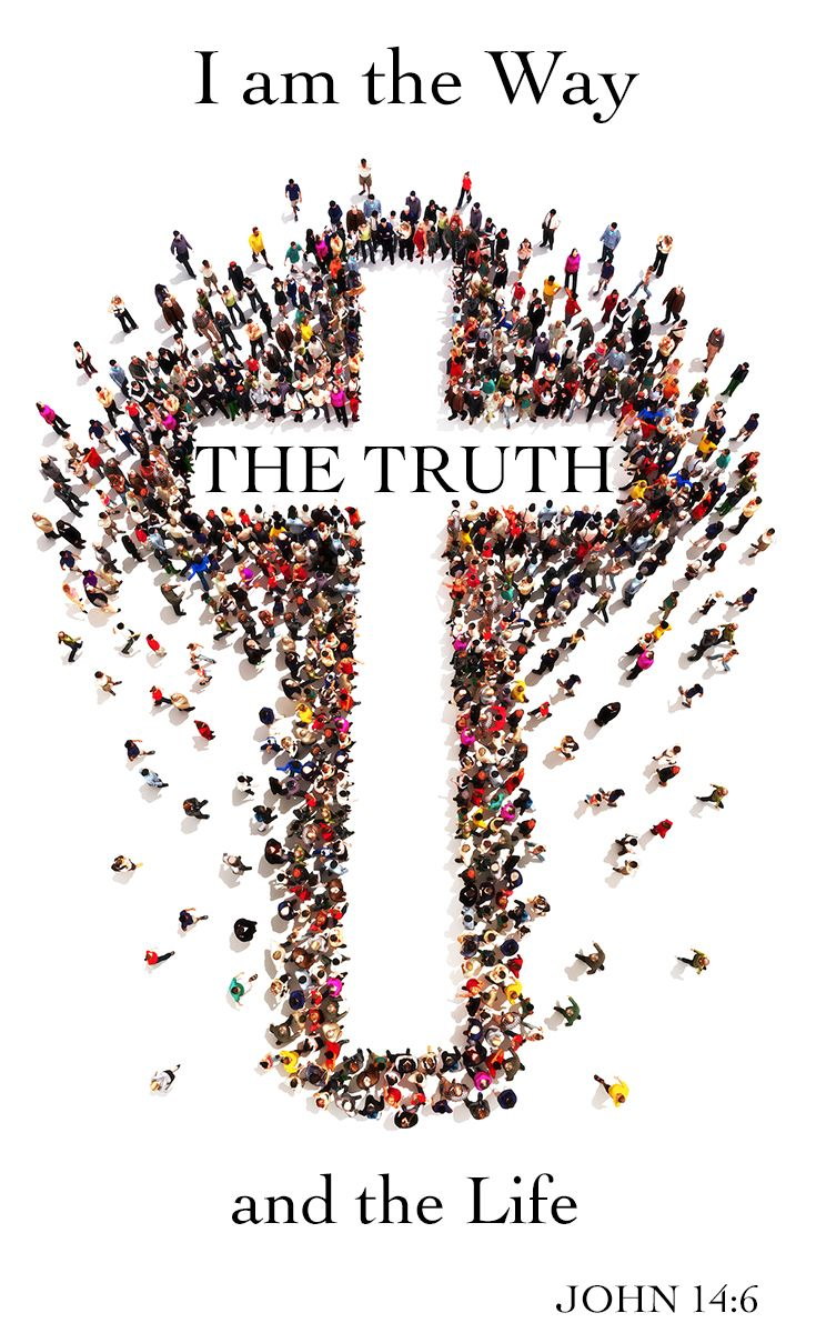 """""""Jesus saith unto him, I am the way, the truth, and the life: no man cometh unto the Father, but by me."""" John 14:6"""