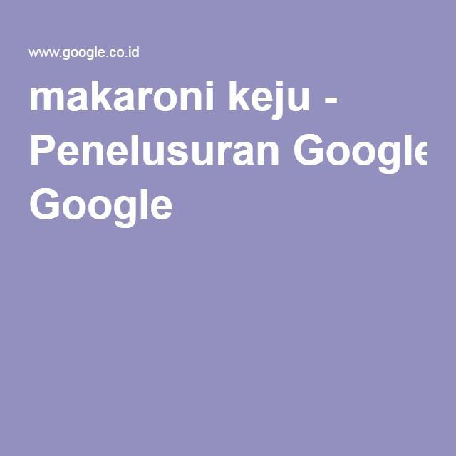 makaroni keju - Penelusuran Google