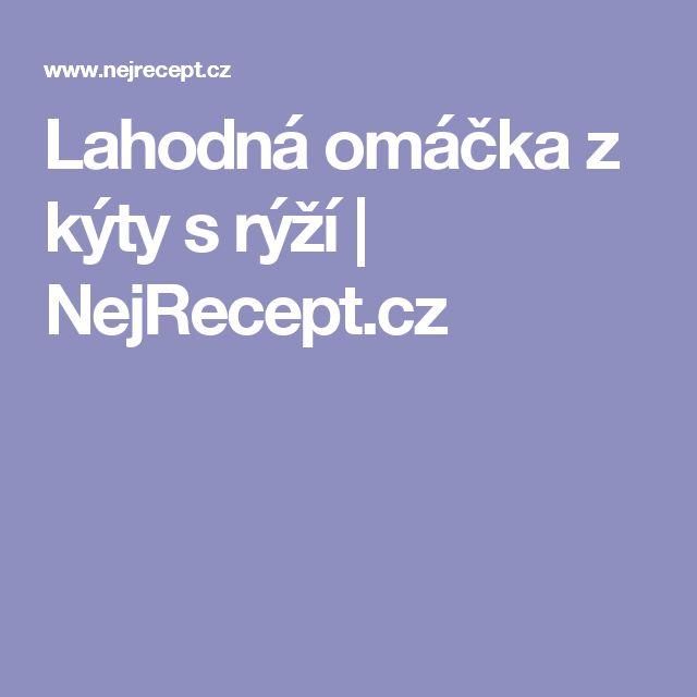 Lahodná omáčka z kýty s rýží | NejRecept.cz