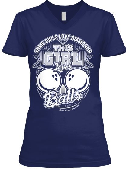 Bowling Shirt - Girl Loves Balls | Teespring