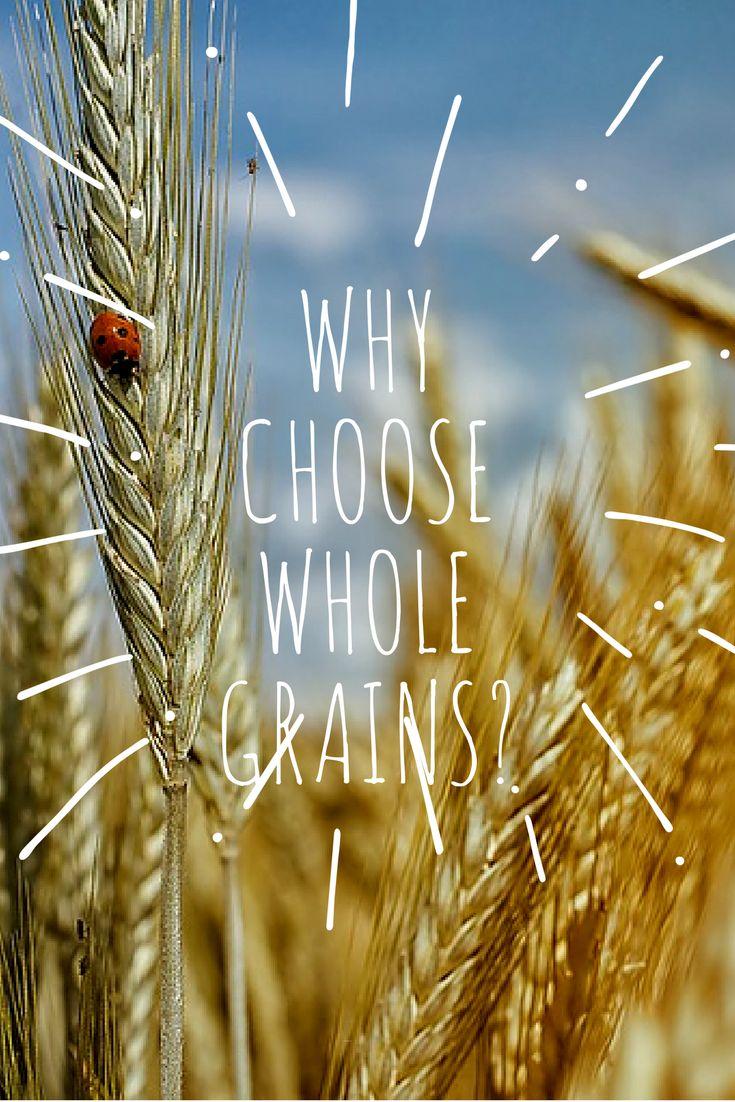 Read why you should always choose whole grains! #Wholegrain #healthyliving #bread #grains