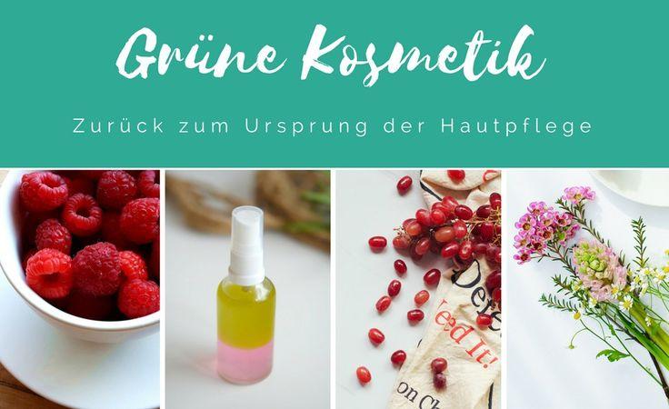 Natur schützt Haut: Grüne Kosmetik zur naturbelassenen Pflege deiner Haut!