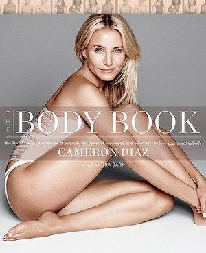 "cameron diaz body book- So far this is an excellent read. Lets you know how your body uses food, and what happens when you put junk into your ""machine"""