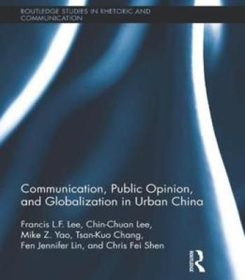 Communication Public Opinion And Globalization In Urban China PDF