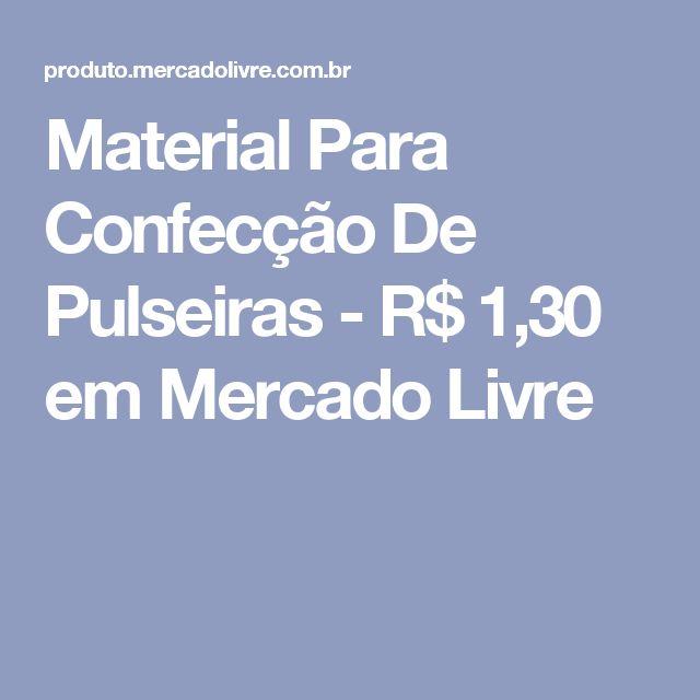 Material Para Confecção De Pulseiras - R$ 1,30 em Mercado Livre