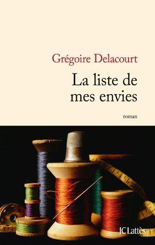 La liste de mes envies (Littérature française) by Grégoire Delacourt, http://www.amazon.ca/dp/B00AGKDQK0/ref=cm_sw_r_pi_dp_dUOgsb0HDBJBJ