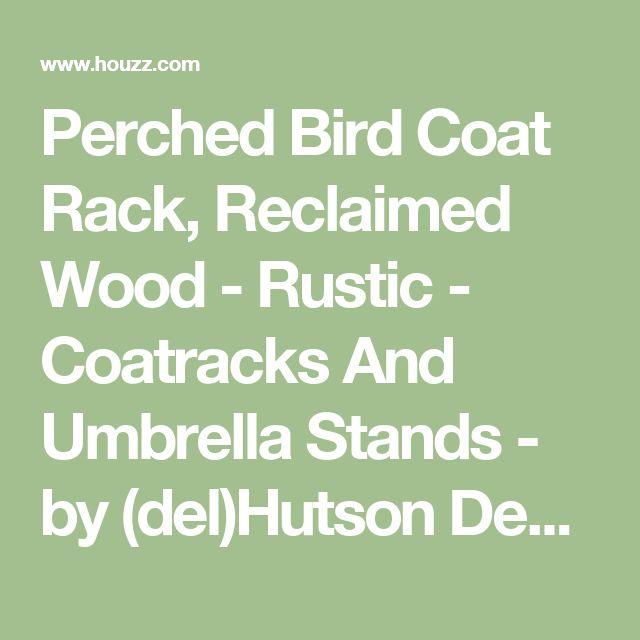 Perched Bird Coat Rack, Reclaimed Wood - Rustic - Coatracks And Umbrella Stands - by (del)Hutson Designs