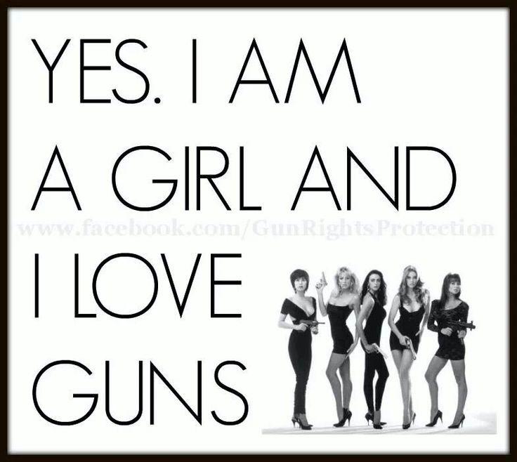 Yes, I am a girl and I love guns!