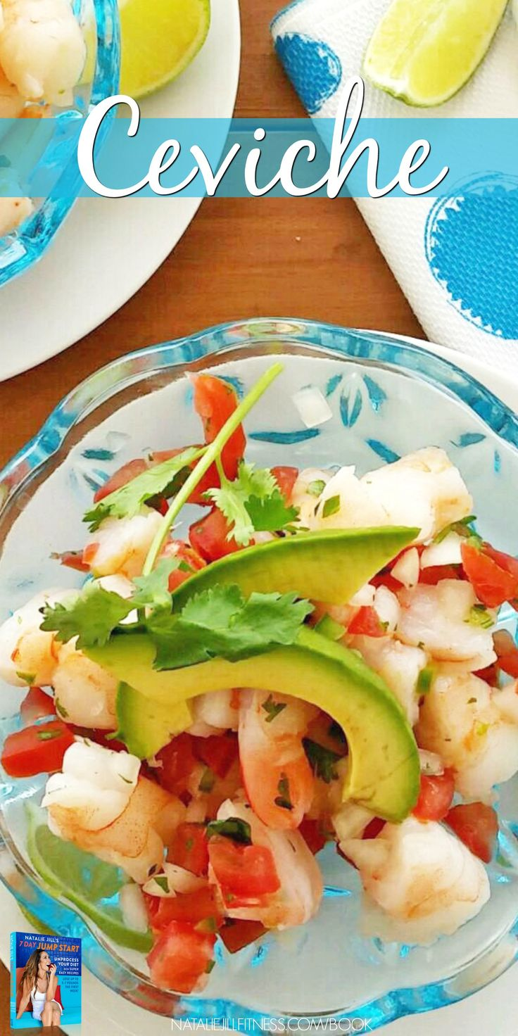Simple Fat Burning Ceviche Ingredients: 4 oz Cooked shrimp, 1/2  tomato, 1/4 onion, 1 jalapeno chopped, juice of 1 lime, cilantro & 1/4 avocado. Cut cooked shrimp, add veggies- Toss with squeezed lime & top with avocado & cilantro. For more recipes like this one click the image!
