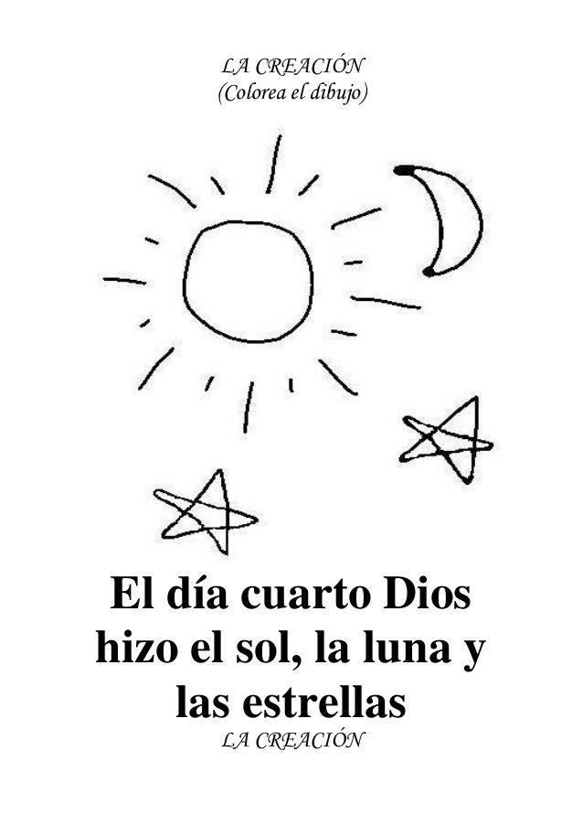 LA CREACIÓN (Colorea el dibujo) El día cuarto Dioshizo el sol, la ...
