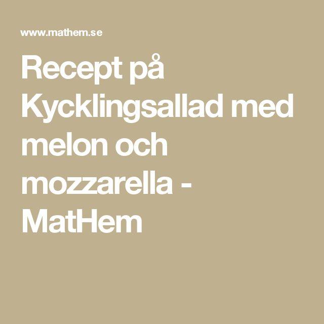 Recept på Kycklingsallad med melon och mozzarella - MatHem