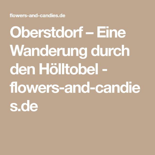 Oberstdorf – Eine Wanderung durch den Hölltobel - flowers-and-candies.de