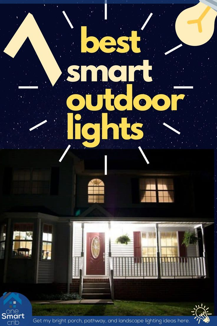 7 Best Smart Outdoor Lights In 2020 With Pics And Videos In 2020 Outdoor Lighting Smart Outdoor Lighting Outdoor Led Strips
