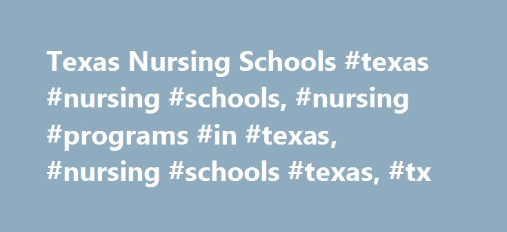 Texas Nursing Schools #texas #nursing #schools, #nursing #programs #in #texas, #nursing #schools #texas, #tx http://san-diego.remmont.com/texas-nursing-schools-texas-nursing-schools-nursing-programs-in-texas-nursing-schools-texas-tx/  # Texas Nursing Schools University of Texas The School of Nursing of the University of Texas at Houston has launched the first Doctor of Nursing Practice (DNP) degree program in Texas. Interested applicants must be advanced practice nurses holding a master�s…