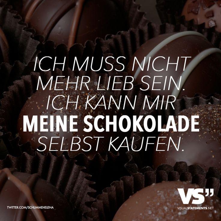 Ich muss nicht mehr lieb sein. Ich kann mir meine Schokolade selbst kaufen. - VISUAL STATEMENTS®