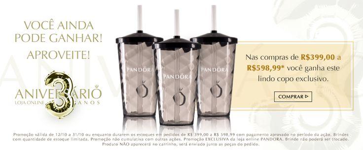 Ganhe lindo copo exclusivo nas compras de R$399,00 a R$598,99 na Pandora #cuponamao #brinde http://cuponamao.blogspot.com.br/2016/10/pandora-ganhe-lindo-copo-exclusivo.html