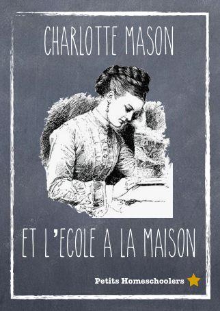 Charlotte Mason et l'école à la maison: présentation simple de la pédagogie Mason, et de sa critique envers la pédagogie Montessori.